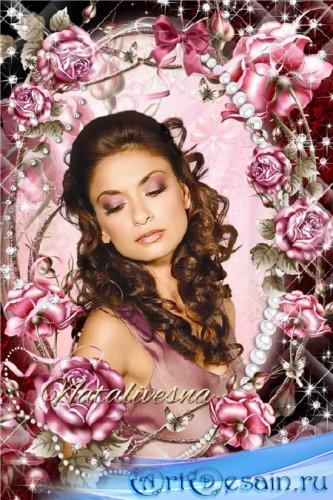 Цветочная рамочка  с розами – Эти розы для тебя Любимой, самой нежной и кра ...