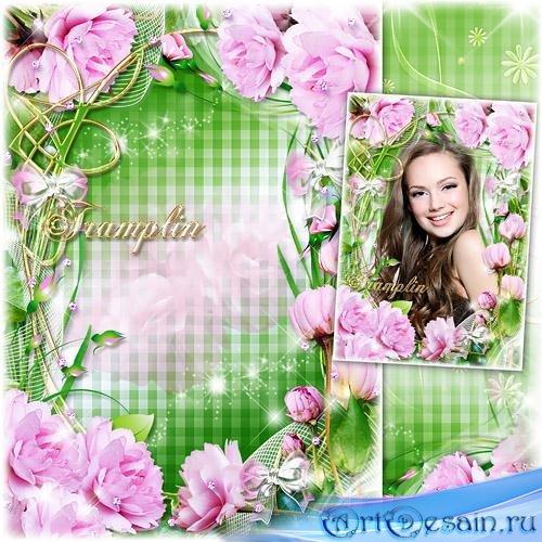 Рамка для фото в нежно-розовых тонах с цветами – Весна, в твоих глазах весн ...