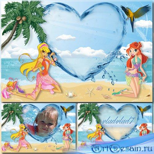 Детская рамка для фотошопа - Винкс на пляже