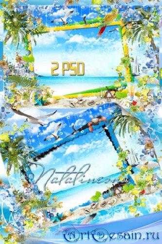 2 Морские рамочки – Море, солнце, Лето, пляж,  чайки в небе как Мираж...