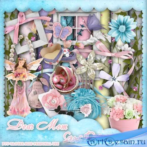 Нежный цветочный скрап-набор - Дорогая мамочка