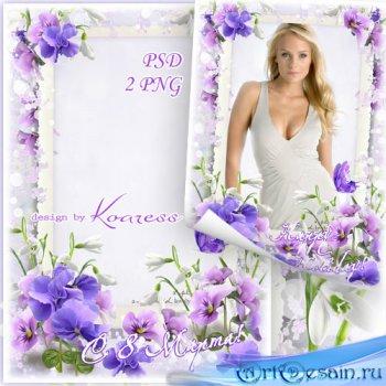 Женская рамка для фотошопа к 8 Марта - Нежные цветы, цветы весенние