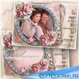 Романтическая рамка для фотошопа - Прекрасные моменты