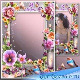Праздничная рамка к 8 марта - Цветок среди цветов